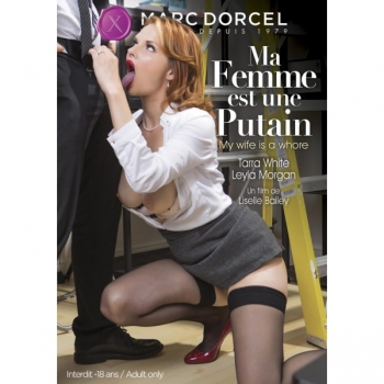 Marc Dorcel -  My Wife is a Whore